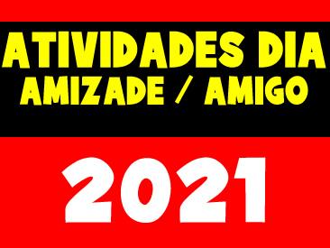 ATIVIDADES DIA DO AMIGO E AMIZADE