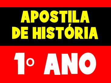 APOSTILA DE HISTÓRIA 1 ANO