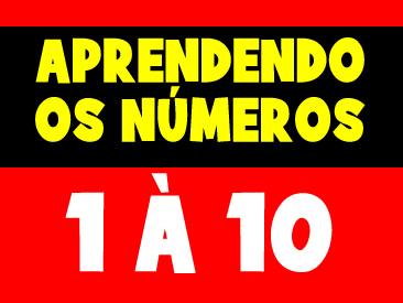 APRENDENDO OS NÚMEROS DE 1 A 10 COM O SAPINHO