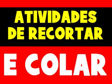 ATIVIDADES DE RECORTAR E COLAR
