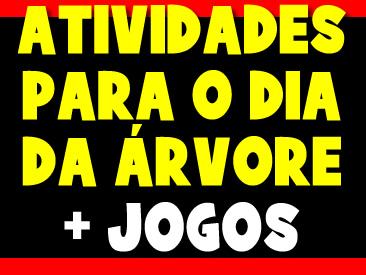 ATIVIDADES PARA O DIA DA ARVORE E JOGOS ONLINE