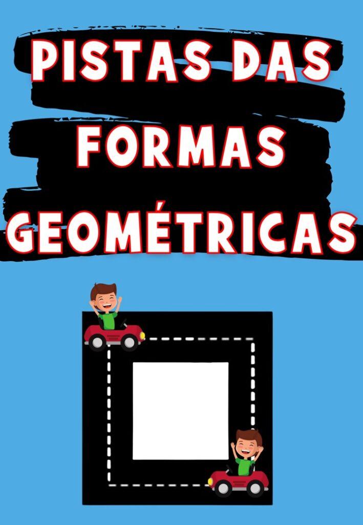 PISTAS COM AS FORMAS GEOMÉTRICAS