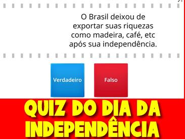 QUIZ DO DIA DA INDEPENDÊNCIA DO BRASIL