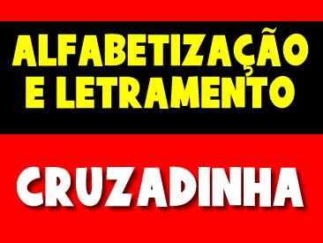 ALFABETIZAÇÃO E LETRAMENTO - CRUZADINHA