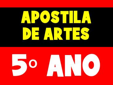 APOSTILA DE ARTES 5 ANO