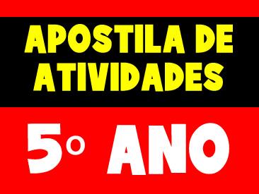 APOSTILA DE ATIVIDADES PARA O 5 ANO