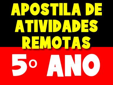 APOSTILA DE ATIVIDADES REMOTAS PARA O 5 ANO