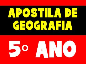 APOSTILA DE GEOGRAFIA 5 ANO