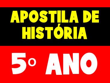 APOSTILA DE HISTÓRIA 5 ANO