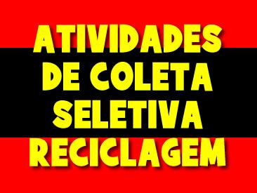 ATIVIDADES DE COLETA SELETIVA E RECICLAGEM
